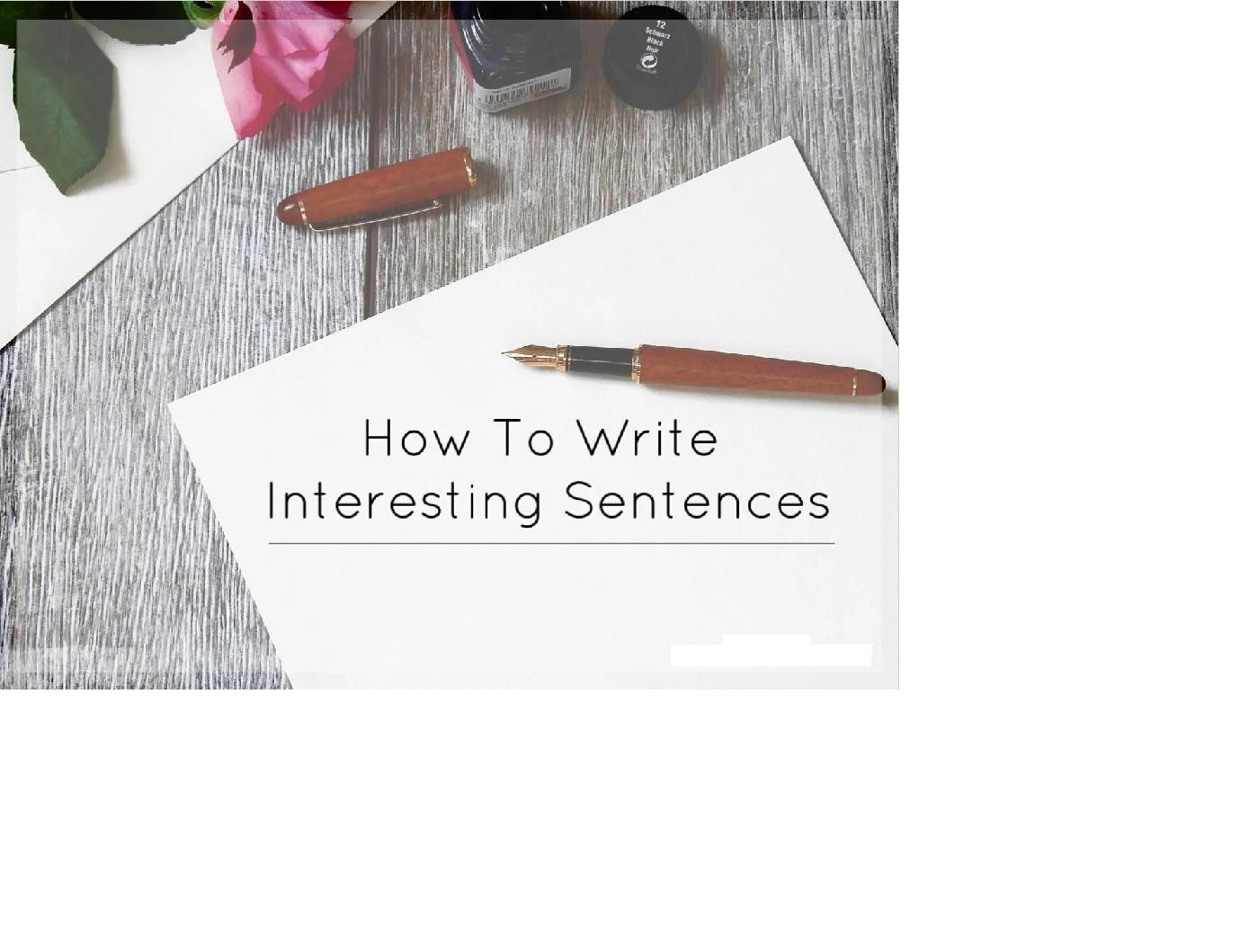 How to Write Interesting Sentences